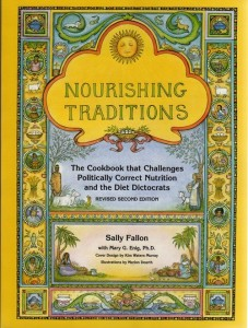 Nourishing Traditions - by Sally Fallon and Mary Enig
